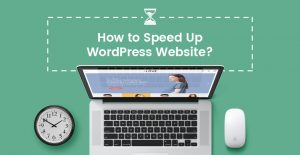 How to Speed Up WordPress Website?