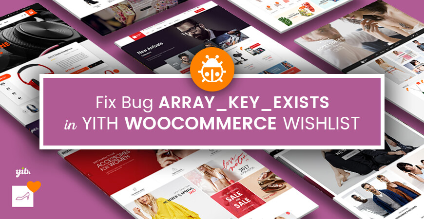 How to Fix Bug array_key_exists in YITH WooCommerce Wishlist