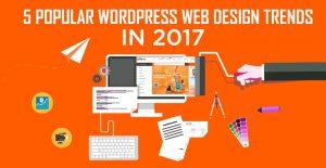 5 Popular WordPress Web Design Trends in 2017