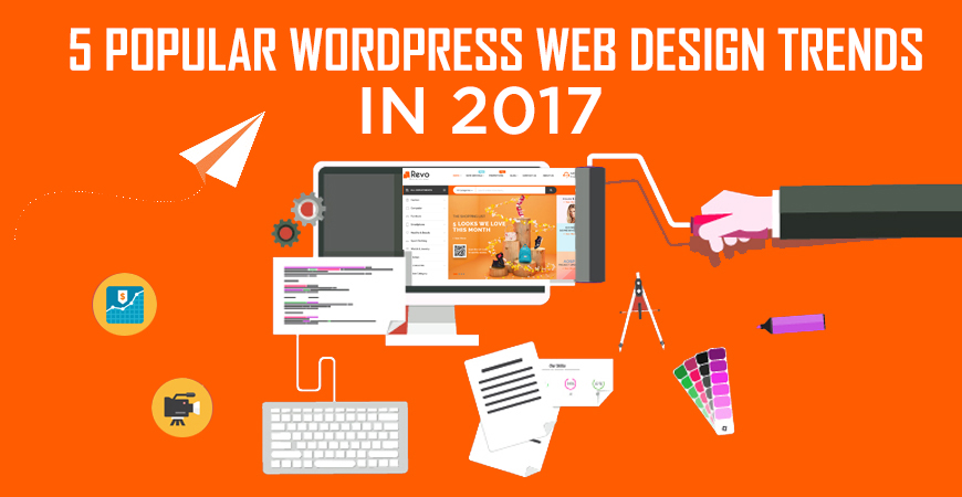 5 Popular WordPress Web Design Trends in 2017