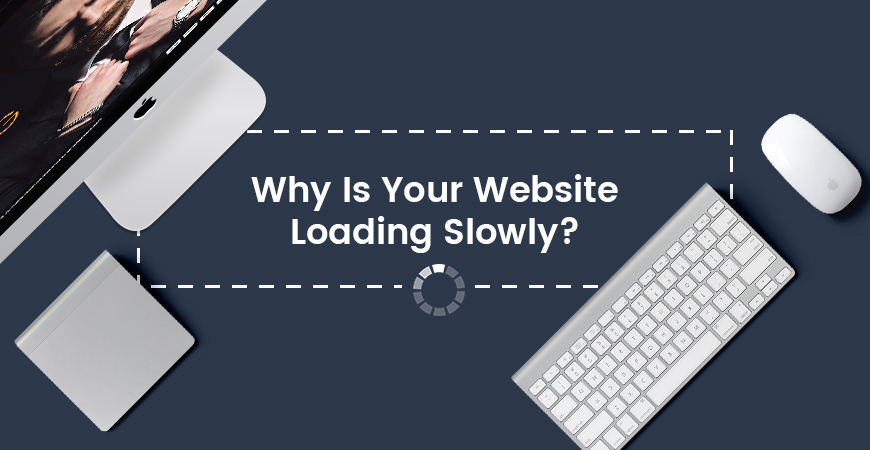 Why Is Your Website Loading Slowly?