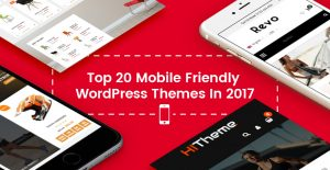 Top 20 Mobile Friendly WordPress Theme In 2017