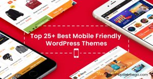 25+ Best Free & Premium Mobile Friendly WordPress Themes 2020