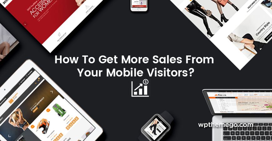 How To Get Sales From Mobile Visitors?