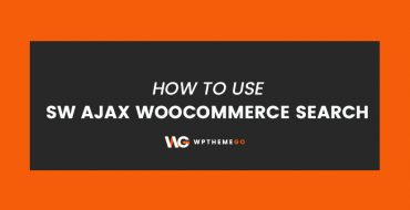 How to Use SW Ajax WooCommerce Search Plugin