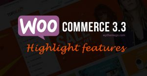 WooCommerce 3.3 & new features
