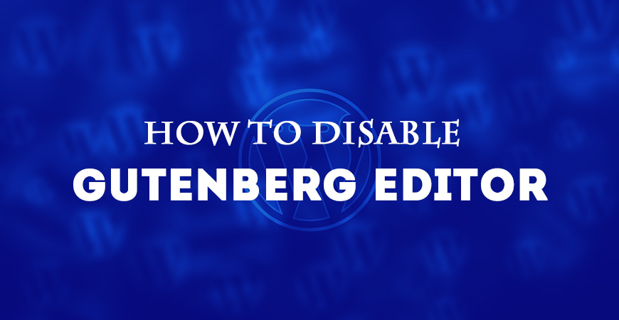 how-to-disable-gutenberg