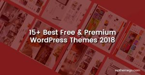 Best Free & Premium WordPress Themes 2018