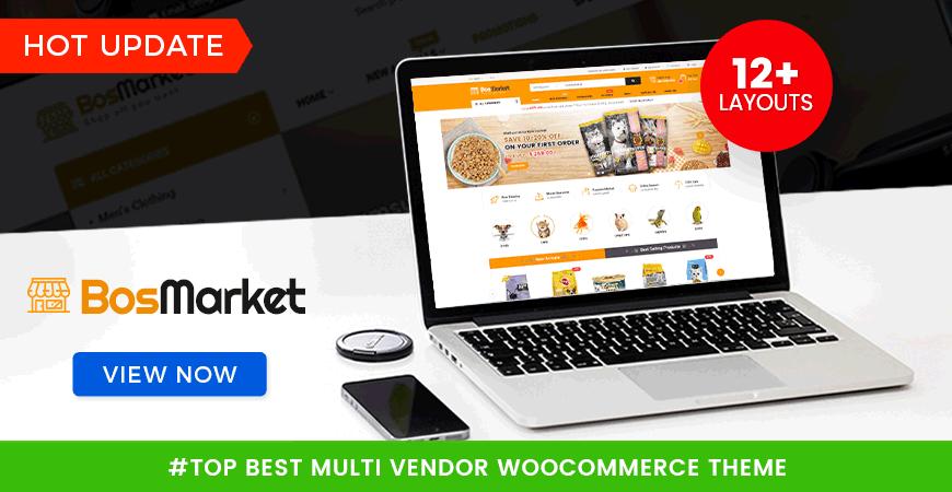 BosMarket - Multi Vendor WooCommerce Theme & 2 New Designs