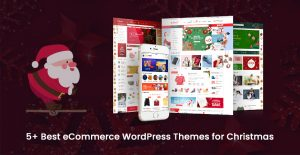 5+ Best Free and Premium eCommerce WordPress Themes for Christmas 2019