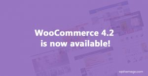 WooCommerce 4.2 is now available