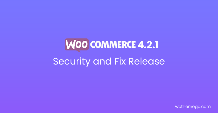 WooCommerce 4.2.1 Security and Fix Release