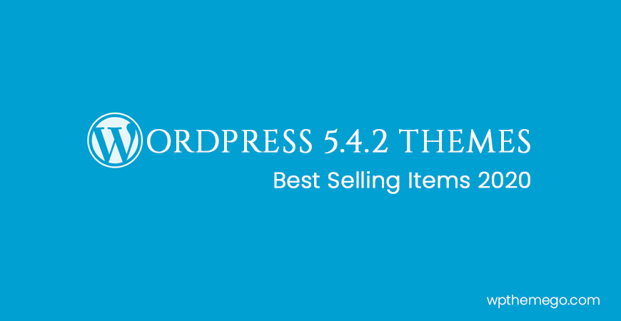 WordPress 5.4.2 Themes - Best Items 2020