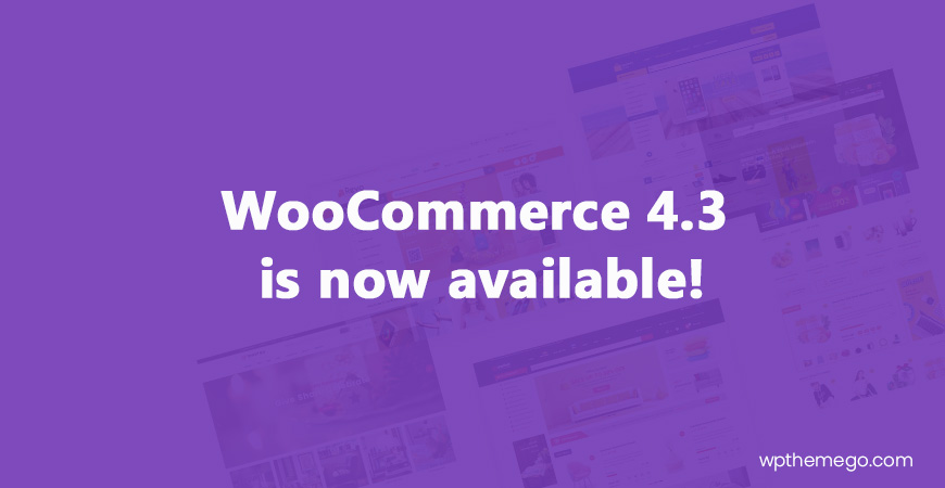 WooCommerce 4.3 now available