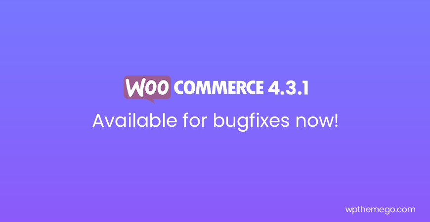 WooCommerce 4.3.1 bug fix release