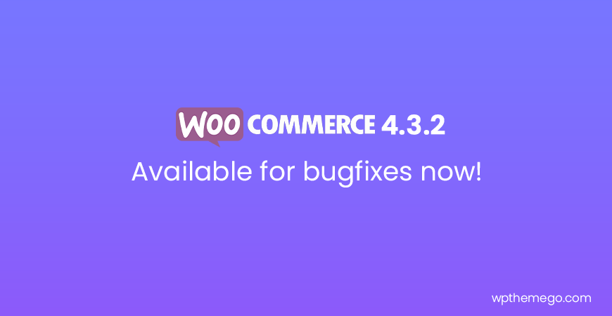 WooCommerce 4.3.2 Fix Release