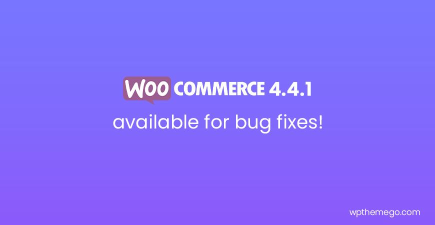 WooCommerce 4.4.1 bug fix release