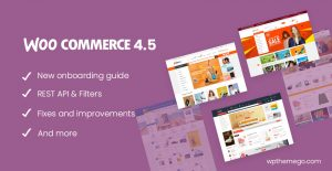 WooCommerce 4.5 New Features Themes WordPress Plugins