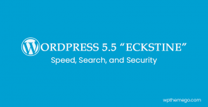 "WordPress 5.5 ""Eckstine"" – Speed, Search, and Security"