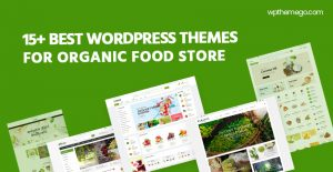 15+ Best Free and Premium Organic Food WordPress Themes 2020