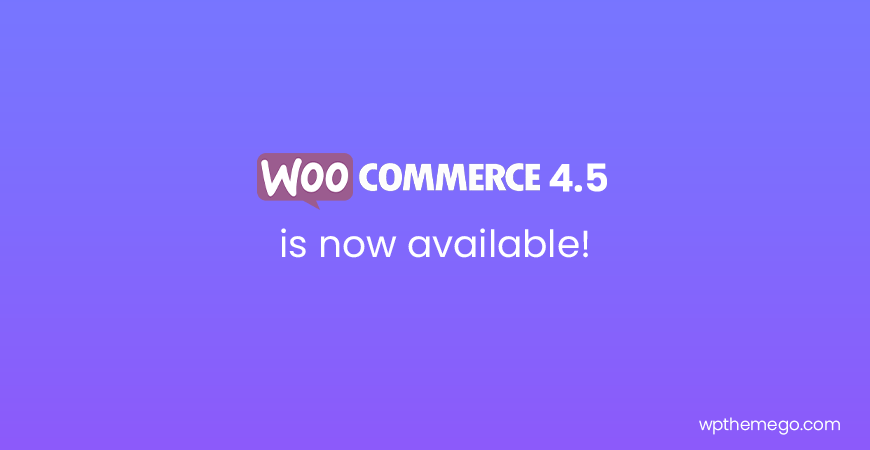 WooCommerce 4.5 is now available!