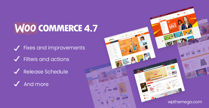 WooCommerce 4.7 New Features & Release Schedule | WPThemeGo