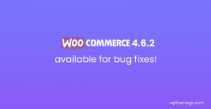 WooCommerce 4.6.2 Fix Release