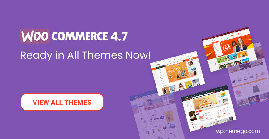 WooCommerce 4.7 Themes - Top Best Recommended Items!