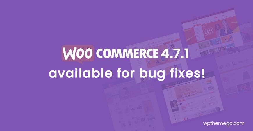 WooCommerce 4.7.1 Fix Release