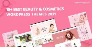 10+ Best Cosmetics Store WooCommerce WordPress Themes 2021