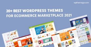Top 20+ Best eCommerce MarketPlace WordPress Themes 2021
