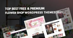 Best Free and Premium Flower Shop WordPress Themes 2021