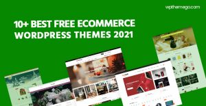 Top 10+ Best Free Ecommerce WordPress Themes 2021
