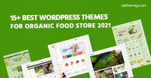 10+ Best Free and Premium Organic Food WordPress Themes 2021