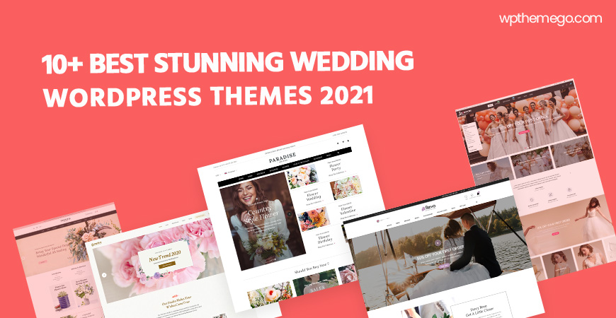 10+ Best Stunning Wedding WordPress Themes 2021