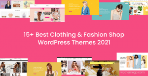 20+ Best Clothing & Fashion Shop WordPress Themes 2021