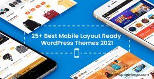Top 25+ Best Mobile Layout Ready WordPress Themes 2021 - Highly Recommend!