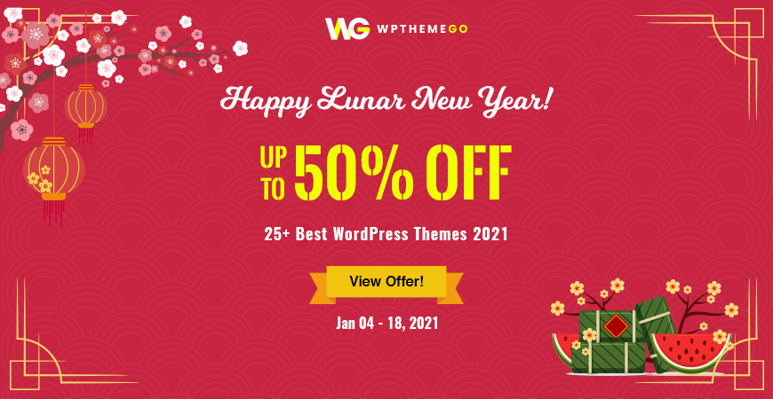 [HOT DEALS] Up to 50% OFF on 25+ Best WordPress Themes 2021 this Lunar New Year