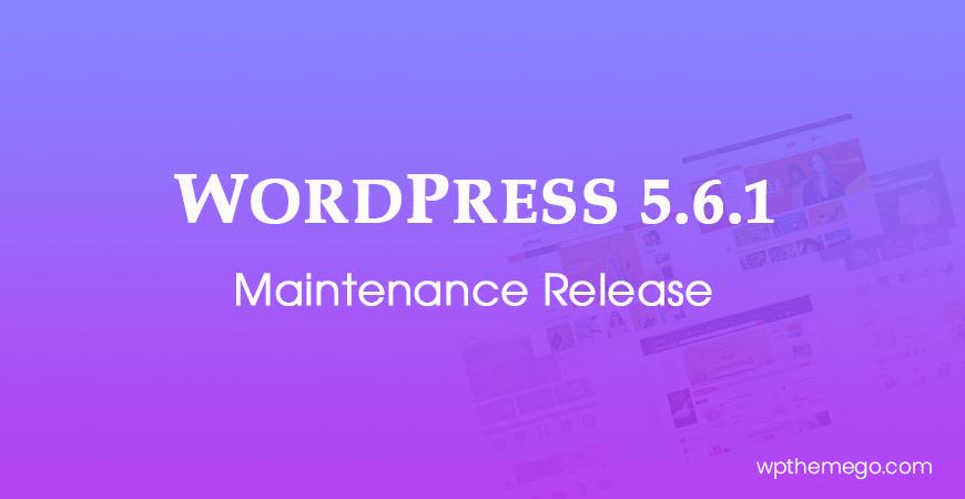 WordPress 5.6.1 Maintenance Release