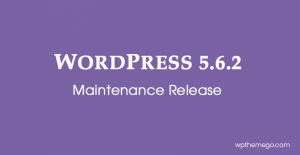 WordPress 5.6.2 Maintenance Release