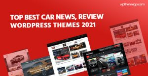 7+ Best Car News, Review and Magazine WordPress Themes 2021