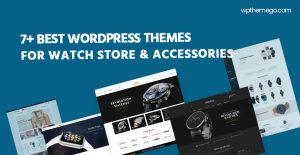 7+ Best Free & Premium Watch Store & Accessories WordPress Themes 2021