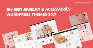 10+ Best Jewelry & Accessories Store WooCommerce WordPress Themes 2021