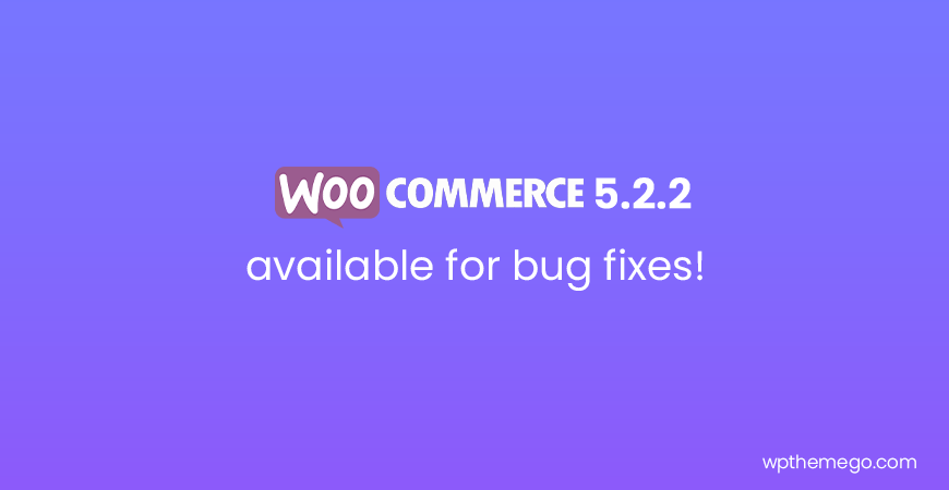 WooCommerce 5.2.2 Fix Release