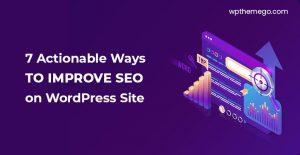7 Actionable Ways to Improve SEO on Your WordPress Site