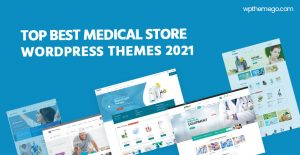 7+ Best Health, Medical Store WooCommerce WordPress Themes 2021