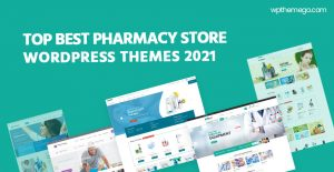 7+ Best Pharmacy Store WooCommerce WordPress Themes 2021