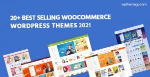 20+ Best Selling WooCommerce WordPress Themes 2021