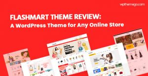 FlashMart Theme Review: A WordPress Theme for Any Online Store