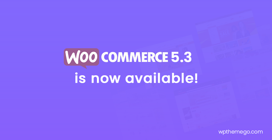 WooCommerce 5.3 is now available!